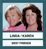 Linda & Karen in Last Place