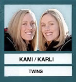 Kami & Karli in Last Place