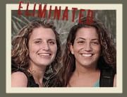 Meredith & Maria, Eliminated