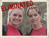 Lena & Kristy, Eliminated