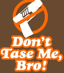 Don't Tase Me Bro T-Shirt Design