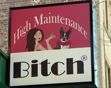 High Maintenance Bitch Sign